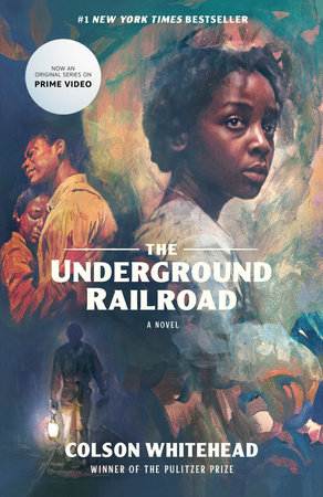 The Underground Railroad (Television Tie-in) by Colson Whitehead