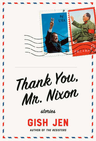 Thank You, Mr. Nixon by Gish Jen