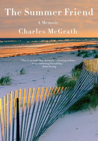 The Summer Friend by Charles McGrath