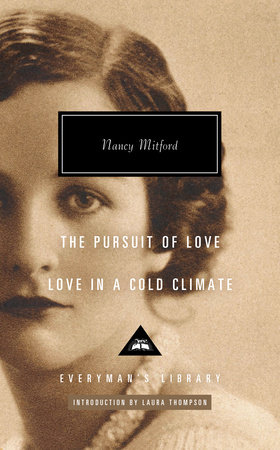 The Pursuit of Love; Love in a Cold Climate by Nancy Mitford