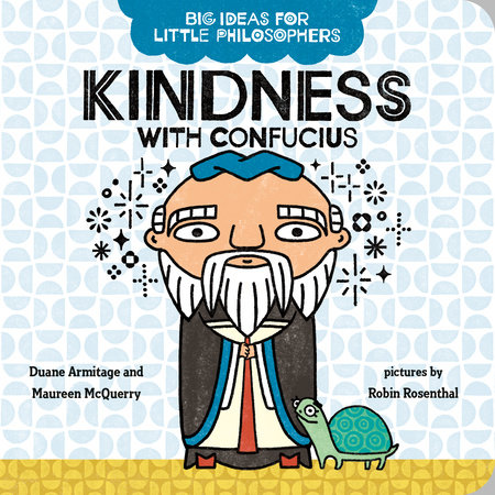 Big Ideas for Little Philosophers: Kindness with Confucius by Duane Armitage and Maureen McQuerry