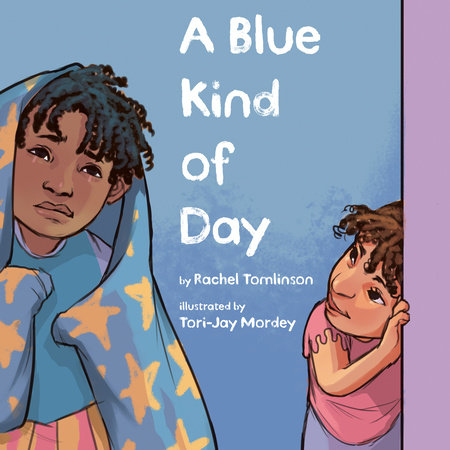 A Blue Kind of Day by Rachel Tomlinson