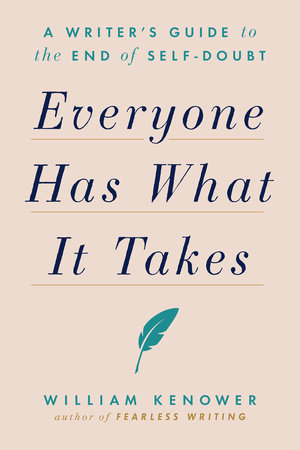Everyone Has What It Takes by William Kenower