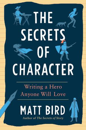 The Secrets of Character by Matt Bird