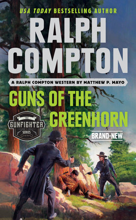 Ralph Compton Guns of the Greenhorn by Matthew P. Mayo and Ralph Compton
