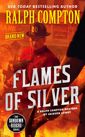Ralph Compton Flames of Silver by Jackson Lowry and Ralph Compton