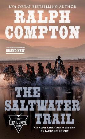 Ralph Compton The Saltwater Trail by Jackson Lowry and Ralph Compton