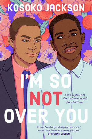 I'm So (Not) Over You by Kosoko Jackson