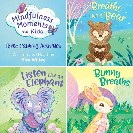 Mindfulness Moments for Kids: Three Calming Activities by Kira Willey