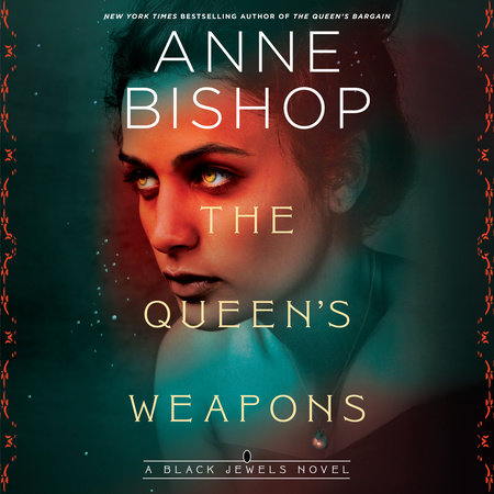 The Queen's Weapons by Anne Bishop