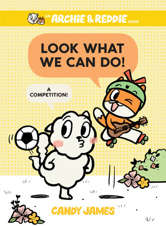 Look What We Can Do! by Candy James
