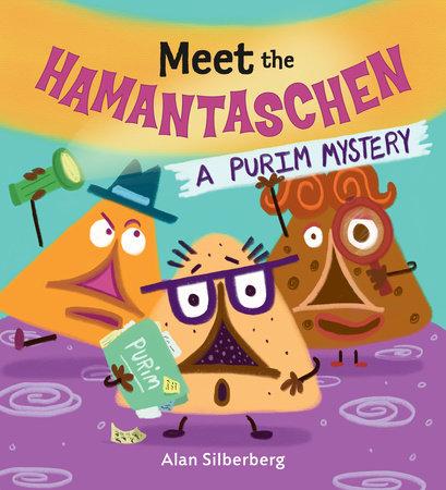 Meet the Hamantaschen by Alan Silberberg