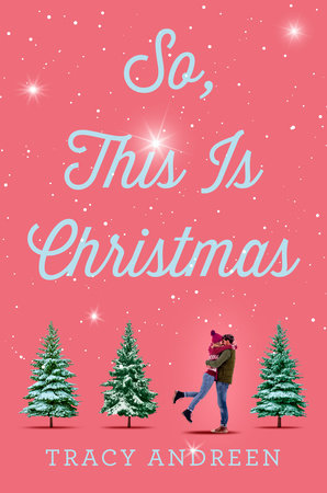 So, This Is Christmas by Tracy Andreen