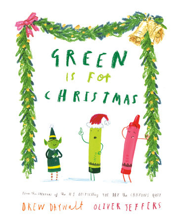 Green Is for Christmas by Drew Daywalt