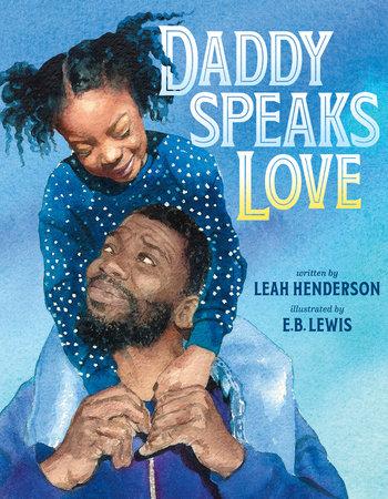 Daddy Speaks Love by Leah Henderson