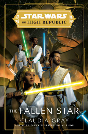 Star Wars: The Fallen Star (The High Republic) by Claudia Gray