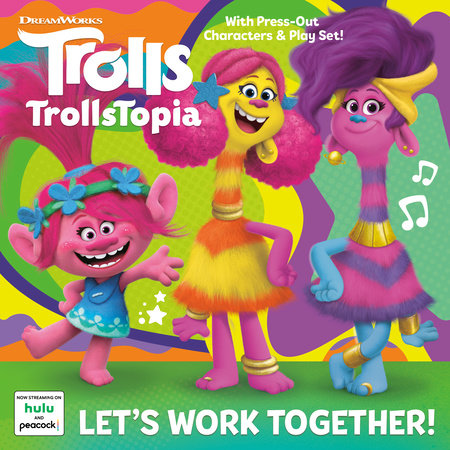 Let's Work Together! (DreamWorks TrollsTopia) by Mary Man-Kong