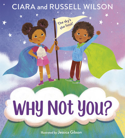Why Not You? by Ciara and Russell Wilson