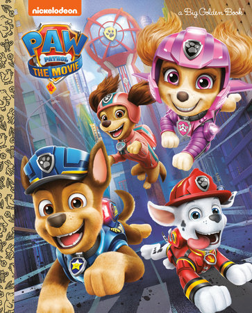 PAW Patrol: The Movie: Big Golden Book (PAW Patrol) by Golden Books