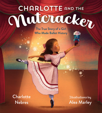 Charlotte and the Nutcracker by Charlotte Nebres