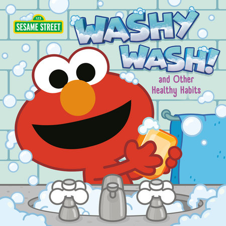 Washy Wash! And Other Healthy Habits (Sesame Street) by Random House