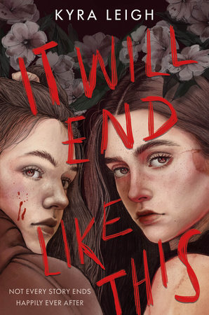 It Will End Like This by Kyra Leigh