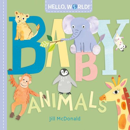Hello, World! Baby Animals by Jill McDonald