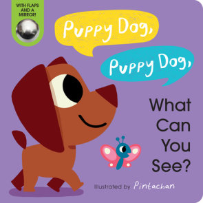 Puppy Dog, Puppy Dog, What Can You See?