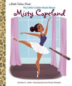 My Little Golden Book About Misty Copeland