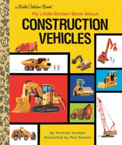 My Little Golden Book About Construction Vehicles