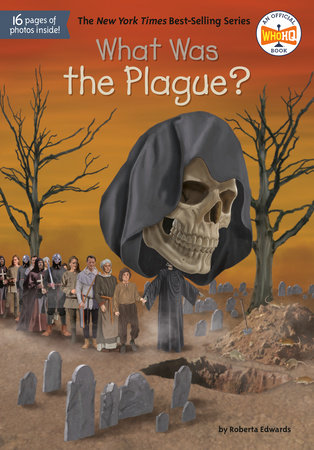 What Was the Plague? by Roberta Edwards and Who HQ
