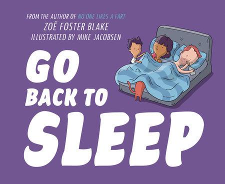 Go Back to Sleep by Zoe Foster Blake