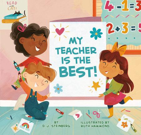 My Teacher Is the Best! by D.J. Steinberg