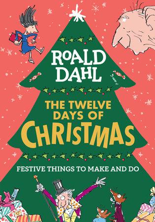 Roald Dahl: The Twelve Days of Christmas by Roald Dahl