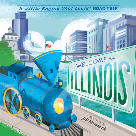Welcome to Illinois: A Little Engine That Could Road Trip by Watty Piper