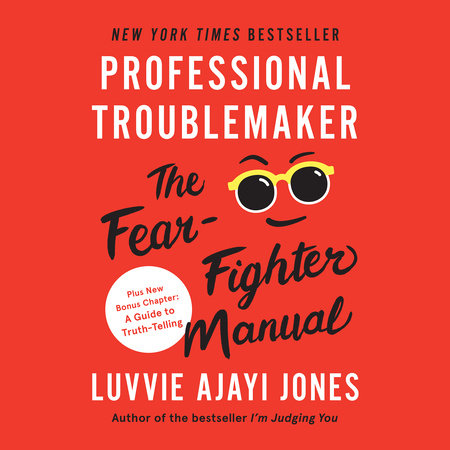 Professional Troublemaker by Luvvie Ajayi Jones
