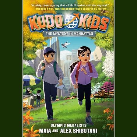Kudo Kids: The Mystery in Manhattan by Alex Shibutani, Maia Shibutani and Michelle Schusterman