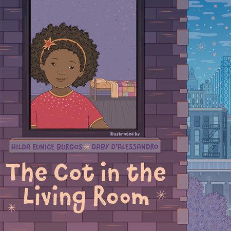 The Cot In The Living Room By Hilda Eunice Burgos 9780593110478 Penguinrandomhouse Com Books