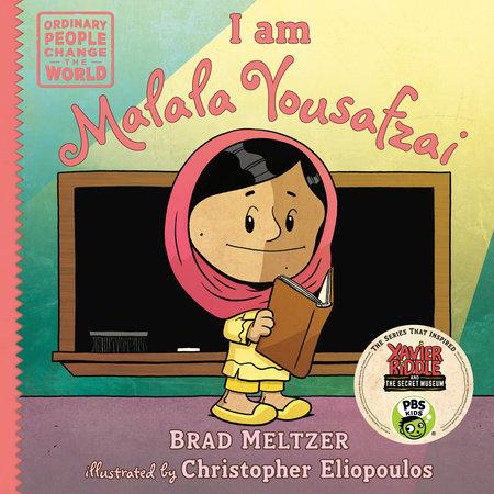 I am Malala Yousafzai by Brad Meltzer