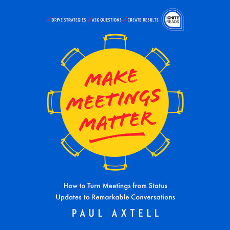 Make Meetings Matter by Paul Axtell