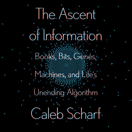 The Ascent of Information by Caleb Scharf
