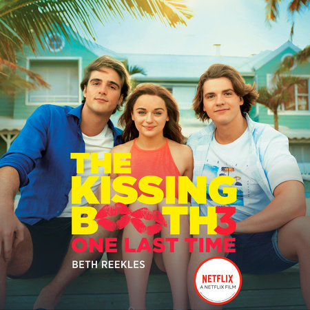 The Kissing Booth #3: One Last Time by Bethan Reeks,Beth Reekles