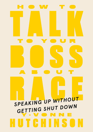 How to Talk to Your Boss About Race by Y-Vonne Hutchinson