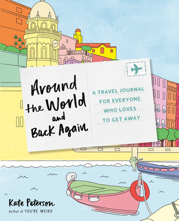 Around the World and Back Again by Kate Peterson