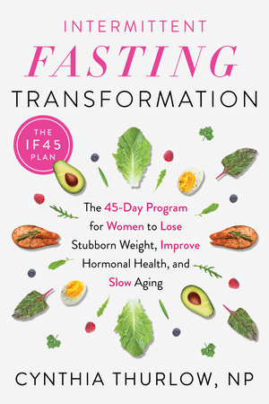 Intermittent Fasting Transformation by Cynthia Thurlow