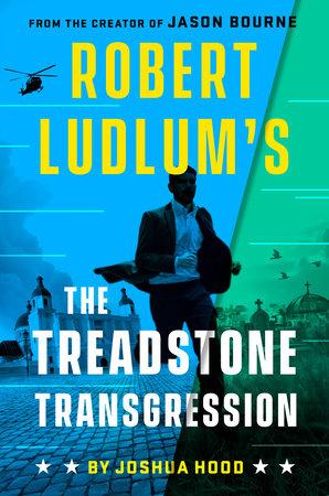 Robert Ludlum's The Treadstone Transgression by Joshua Hood