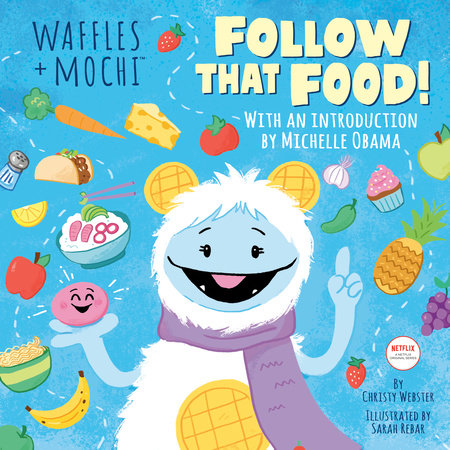 Follow That Food! (Waffles + Mochi) by Christy Webster