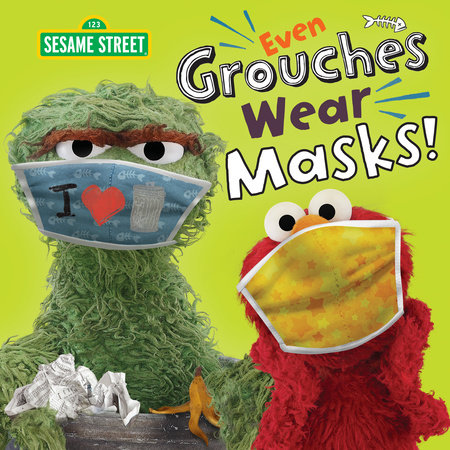 Even Grouches Wear Masks! (Sesame Street) by Andrea Posner-Sanchez
