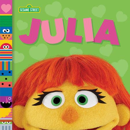 Julia (Sesame Street Friends) by Andrea Posner-Sanchez