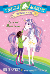 Unicorn Academy Nature Magic #3: Zara and Moonbeam
